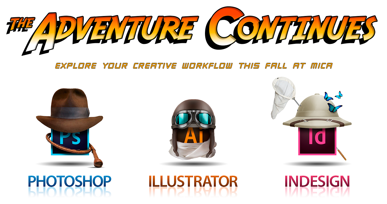 The adventure continues. Explore your creative workflow this Fall at MICA. CSPD 300 Photoshop I and CSPD 301 Illustrator I. NCPD 114 Creative Insight: Photoshop, Illustrator & InDesign a three session weekend workshop, starting with the basics and moving into tips and techniques to be productive with these applications and get the job done right. Taught by Randy Morgsn, award winning educator and designer.
