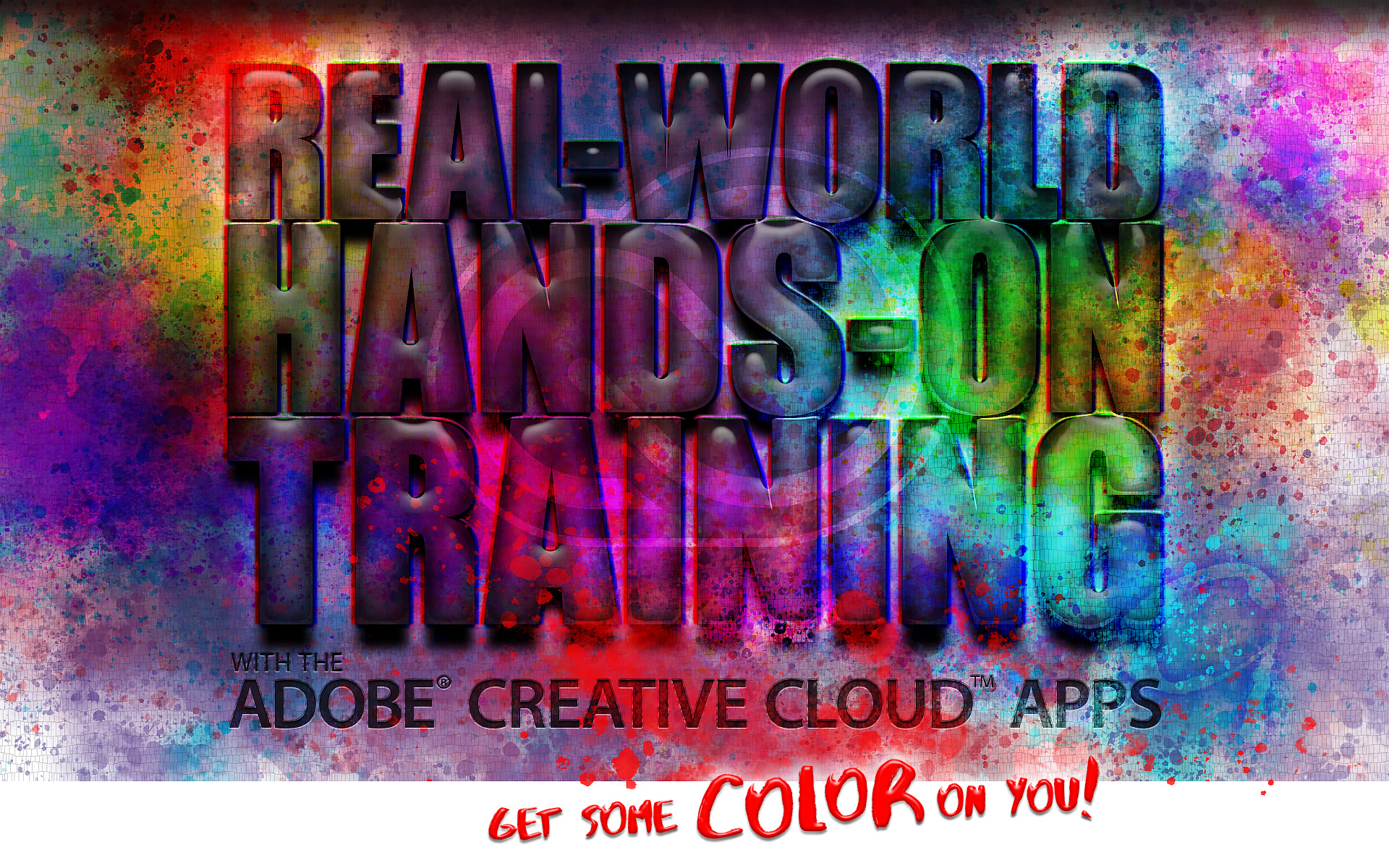 Real-World, Hands-on training with the Adobe® Creative Cloud™ Apps. Get some color on you.